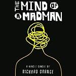 The Mind of a Madman: Norway's Struggle to Understand Anders Breivik   Richard Orange