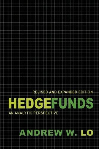 Hedge Funds: An Analytic Perspective (Advances in Financial Engineering) Pdf