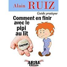 Comment en finir avec le pipi au lit (French Edition)