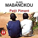 Petit Piment Audiobook by Alain Mabanckou Narrated by Alain Mabanckou