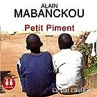 Petit Piment   Livre audio Auteur(s) : Alain Mabanckou Narrateur(s) : Alain Mabanckou