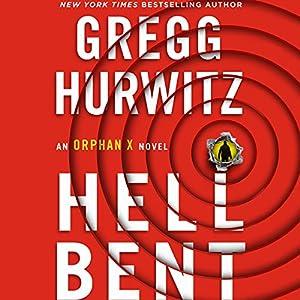 Hellbent: An Orphan X Novel | Livre audio Auteur(s) : Gregg Hurwitz Narrateur(s) : Scott Brick