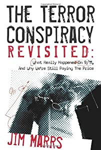 The Terror Conspiracy Revisited: What Really Happened on 9/11 and Why We're Still Paying the Price