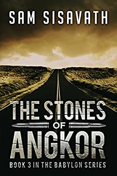 The Stones of Angkor (Purge of Babylon, Book 3) by [Sisavath, Sam]