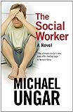 The Social Worker: A Novel