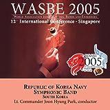 2005 WASBE Singapore: Republic of Korea Navy Symphonic Band