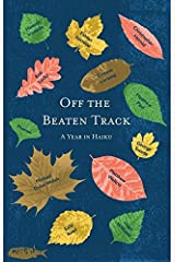 Off the Beaten Track: A Year in Haiku Paperback