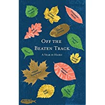 Off the Beaten Track: A Year in Haiku