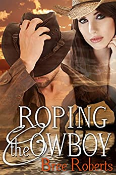Roping the Cowboy by [Roberts, Bree]