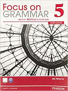 Focus on Grammar 5 by Jay Maurer, 5th Edition with Access Code Inside