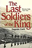 The Last Soldiers of the King: Life in Wartime Italy, 1943-1945