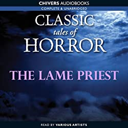Classic Tales of Horror: The Lame Priest