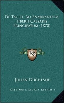 de Taciti, Ad Enarrandum Tiberii Caesaris Principatum (1870)