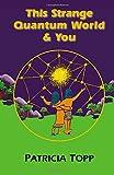 Download This Strange Quantum World & You in PDF ePUB Free Online