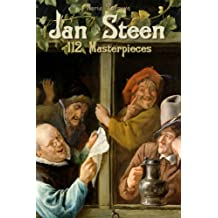 Jan Steen: 112 Masterpieces (Annotated Masterpieces Book 124)