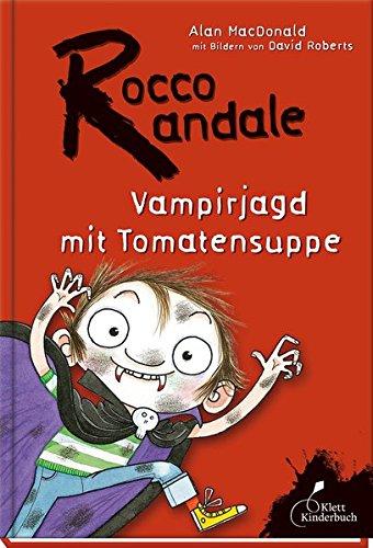 Rocco Randale - Vampirjagd mit Tomatensuppe
