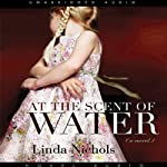 At the Scent of Water | Linda Nichols
