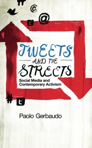 Tweets And The Streets  Social Media And Contemporary Activism