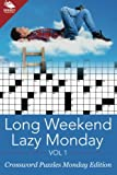 Long Weekend Lazy Monday Vol 1: Crossword Puzzles Monday Edition