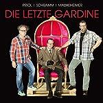 Die letzte Gardine: Eine Lederhand packt ein | Urban Priol,Georg Schramm,Jochen Malmsheimer