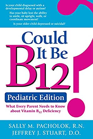 Could It Be B12? Pediatric Edition: What Every Parent Needs to ...