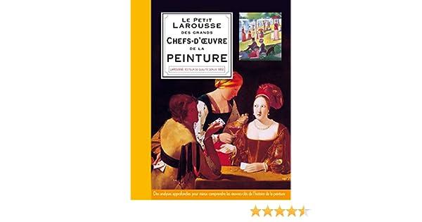 Petit Larousse des plus grands chefs-d'oeuvre de la peinture (Petit Larousse  Illustré - Art) (French Edition): Collectif, Larousse: 9782035876270:  Amazon.com: Books