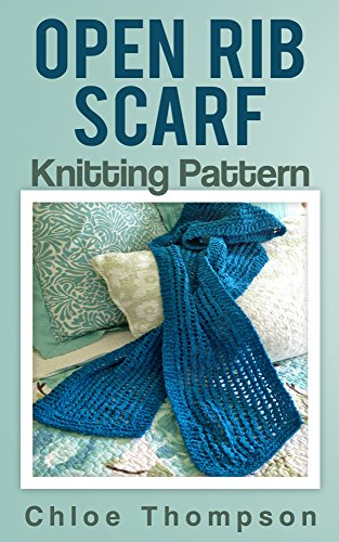 (Open Rib Scarf: Knitting Pattern)