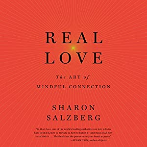 Download audiobook Real Love: The Art of Mindful Connection
