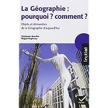 Géographie (La): pouquoi comment?