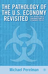 The Pathology of the U.S. Economy Revisited: The Intractable Contradictions of Economic Policy