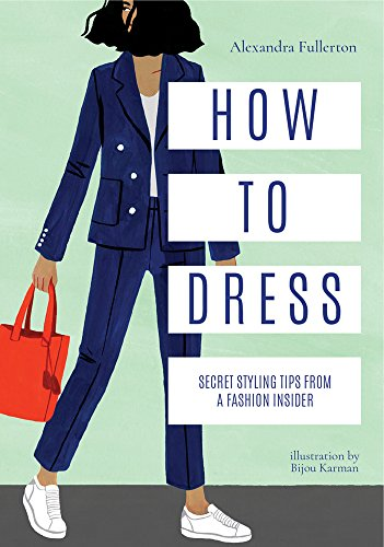 How to Dress: Secret Styling Tips from a Fashion Insider by Pavilion