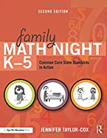 Family Math Night K-5: Common Core State Standards in Action, 2nd Edition