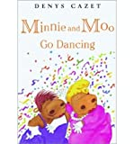 Minnie and Moo Go Dancing, Denys Cazet, 0773759840