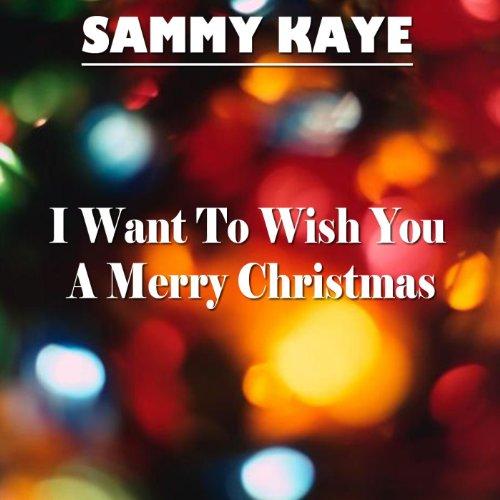I Want To Wish You A Merry Christmas by Sammy Kaye on Amazon Music - Amazon.com
