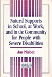 Natural Supports in School, at Work, and in the Community for People with Severe Disabilities, , 1557661014
