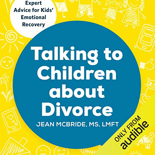 Pdf Parenting Talking to Children about Divorce: A Parent's Guide to Healthy Communication at Each Stage of Divorce: Expert Advice for Kids' Emotional Recovery