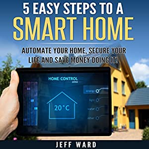 5 Easy Steps to a Smart Home Hörbuch