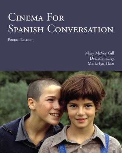 Cinema for Spanish Conversation, 4th Edition (Spanish and English Edition)