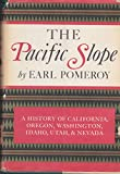img - for THE PACIFIC SLOPE: A HISTORY OF CALIFORNIA, OREGON, WASHINGTON, IDAHO, UTAH, AND book / textbook / text book