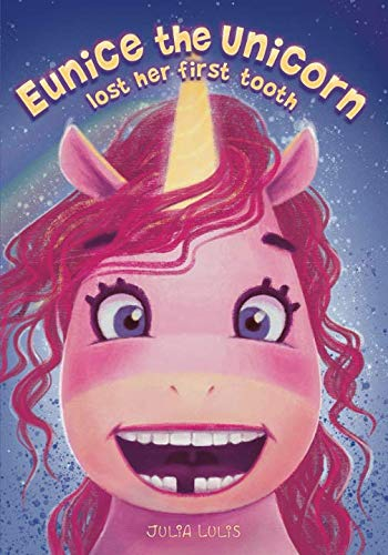 (Eunice the Unicorn: lost her first tooth )