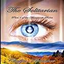 The Solitarian: The Amaranth Series, Book 1 Audiobook by Chalyn Amadore Narrated by Ashlyn Gracin