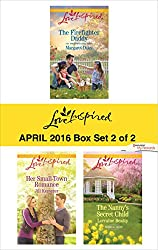 Harlequin Love Inspired April 2016 - Box Set 2 of 2: The Firefighter Daddy\Her Small-Town Romance\The Nanny's Secret Child