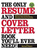 The Only Resume and Cover Letter Book You'll Ever Need!: 600 Resumes
