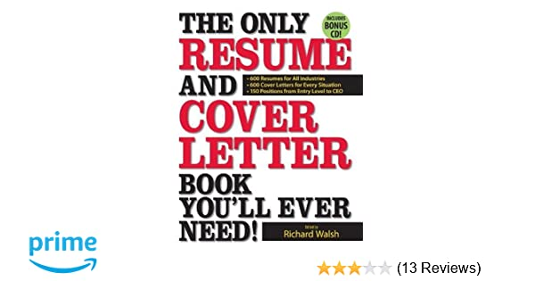 The Only Resume and Cover Letter Book You\'ll Ever Need!: 600 ...