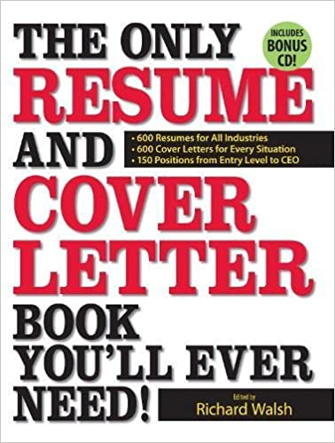 the only resume and cover letter book you ll ever need 600 resumes