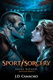 Sport/Sorcery: Arena Reports (Areniana Book 2)