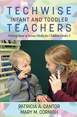 Techwise Infant and Toddler Teachers: Making Sense of Screen Media for Children Under 3 (NA)