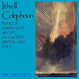 img - for Ithell Colquhoun: Pioneer Surrealist Artist, Occultist,Writer and Poet book / textbook / text book