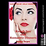 Rough Sex and Romantic Dinners: The MILF's Sexy Rough Experience: An Explicit Erotica Story | Carolyn Tarpen