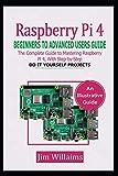 RASPBERRY PI 4 BEGINNERS TO ADVANCED USERS